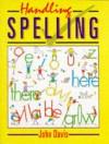 Handling Spelling - Stanley Thornes, John Davis