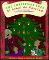 The Christmas Tree/El Arbol De Navidad: A Christmas Rhyme in English and Spanish - Alma Flor Ada