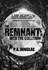 The Remnant: Into the Collision - P.A. Douglas