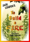 To Build a Fire - Jack London, Jaime Andrade
