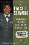 I'm Still Standing: From Captive U.S. Soldier to Free Citizen--My Journey Home - Shoshana Johnson, M.L. Doyle