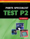 ASE Test Preparation- P2 Parts Specialist (Delmar Learning's Ase Test Prep Series) - Thomson Delmar Learning Inc.