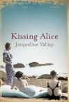 Kissing Alice - Jacqueline Yallop