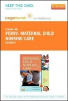 Maternal Child Nursing Care - Pageburst E-Book on Vitalsource (Retail Access Card) - Shannon E. Perry, Marilyn J Hockenberry, Deitra Leonard Lowdermilk, David Wilson