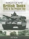 British Tanks: 1945 to the Present Day - Pat Ware