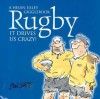 Rugby: It Drives Us Crazy! - Bill Stott, Helen Exley
