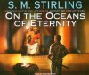 On the Oceans of Eternity (Nantucket, #3) - S.M. Stirling, Todd McLaren