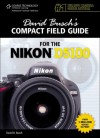 David Busch's Compact Field Guide for the Nikon D5100, 1st Ed. - David D. Busch
