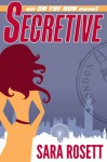 Secretive (On The Run #2) - Sara Rosett