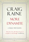 More Dynamite: Essays 1990-2012 - Craig Raine