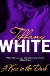 A Kiss in the Dark - Tiffany White