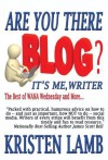 Are You There Blog? It's Me, Writer - Kristen Lamb
