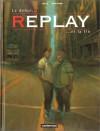 Replay. 1, Le début et la fin - Jorge Zentner, David Sala