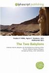 The Two Babylons - Agnes F. Vandome, John McBrewster, Sam B Miller II