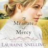 A Measure of Mercy (Audio) - Lauraine Snelling, Renee Ertl