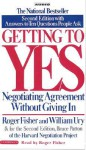 Getting to Yes: Negotiating Agreement Without Giving In - Roger Fisher, William Ury