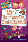 Mr. Harrison Is Embarrassin'! - Dan Gutman, Jim Paillot