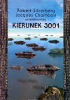 Kierunek 3001 - Dan Simmons, Robert Silverberg, Christopher Priest, Gregory Benford, Andreas Eschbach, Nancy Kress, Norman Spinrad, Joe William Haldeman, Valerio Evangelisti, Orson Scott Card, Paul McAuley, Karen Haber