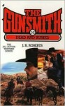 The Gunsmith #242: Dead and Buried - J.R. Roberts