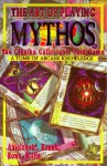 The Art of Playing Mythos the Cthulhu Collectable Card Game: A Tome of Arcane Knowledge - Scott David Aniolowski, Charlie Krank