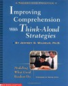 Improving Comprehension with Think-Aloud Strategies: Modeling What Good Readers Do - Jeffrey Wilhelm, Wayne Otto