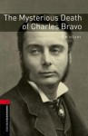 Oxford Bookworms Library: The Mysterious Death of Charles Bravo: Level 3: 1000-Word Vocabulary - Tim Vicary
