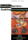 Disabling Barriers Enabling Environments - John Swain, Sally French, Colin Barnes, Carol Thomas