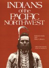 Indians of the Pacific Northwest: A History - Robert H. Ruby, John A. Brown