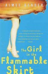 The Girl in the Flammable Skirt: Stories - Aimee Bender