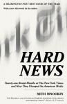 Hard News: Twenty-one Brutal Months at The New York Times and How They Changed the American Media - Seth Mnookin