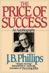The Price of Success - J.B. Phillips