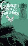 Cautionary Fables and Fairy-tales - Kel Mcdonald, Kate Ashwin, Kory Bing, Mary Cagle, KC Green, Joe Pimenta, Katie Shanahan, Steve Shananhan, Lin Visel, Evan Dahm