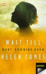 Wait till Helen comes - Mary Downing Hahn