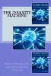 The Insanity Machine - Kenna Mary McKinnon, Austin A. Mardon