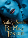 Be Mine Tonight (The Brotherhood of the Blood #1) - Kathryn Smith