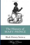 History of Mary Prince: A Slave Narrative - Mary Prince
