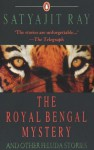 The Royal Bengal Mystery and Other Feluda Stories - Satyajit Ray, Gopa Majumdar