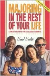 Majoring in the Rest of Your Life: Career Secrets for College Students - Carol Carter
