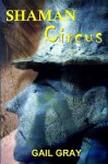 Shaman Circus - Gail Gray