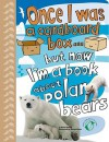 Once I Was a Cardboard Box...But Now I'm a Book about Polar Bears - Anton Poitier