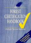 The Forest Certification Handbook - Christopher Upton, Kogan Page Ltd, Stephen Bass
