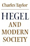 Hegel and Modern Society (Modern European Philosophy) - Charles Taylor, Robert B. Pippin
