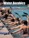 Water Aerobics for Fitness and Wellness - Terry-Ann Spitzer-Gibson, Werner W.K. Hoeger