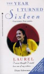 Laurel: The Year I Turned Sixteen (Year I Turned 16, The) - Diane Schwemm