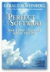Perfect Software and Other Illusions About Testing - Gerald M. Weinberg