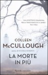 La morte in più - Colleen McCullough, Roberta Zuppet