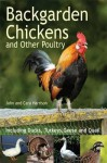 Backgarden Chickens and Other Poultry - John Harrison