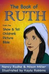 The Book of Ruth (Show and Tell Bible) - Nancy Radke, Alison Miller, Kayla Robbins