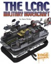 The LCAC Military Hovercraft - Steve Parker