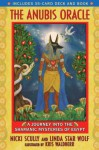 The Anubis Oracle: A Journey into the Shamanic Mysteries of Egypt - Nicki Scully, Linda Star Wolf